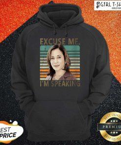 Excuse Me Im Speaking Vice President Kamala Harris Hoodie