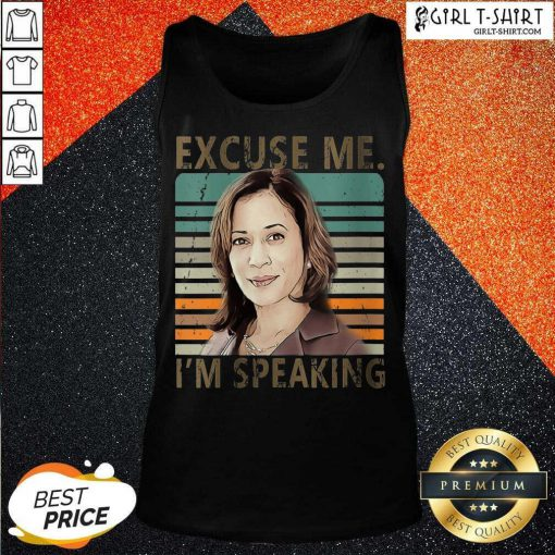 Excuse Me Im Speaking Vice President Kamala Harris Tank Top