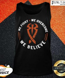 We Fight We Overcome We Believe Tank Top - Design By Girltshirt.com