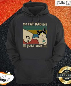 Best Cat Dad Ever Just Ask Vintage Hoodie