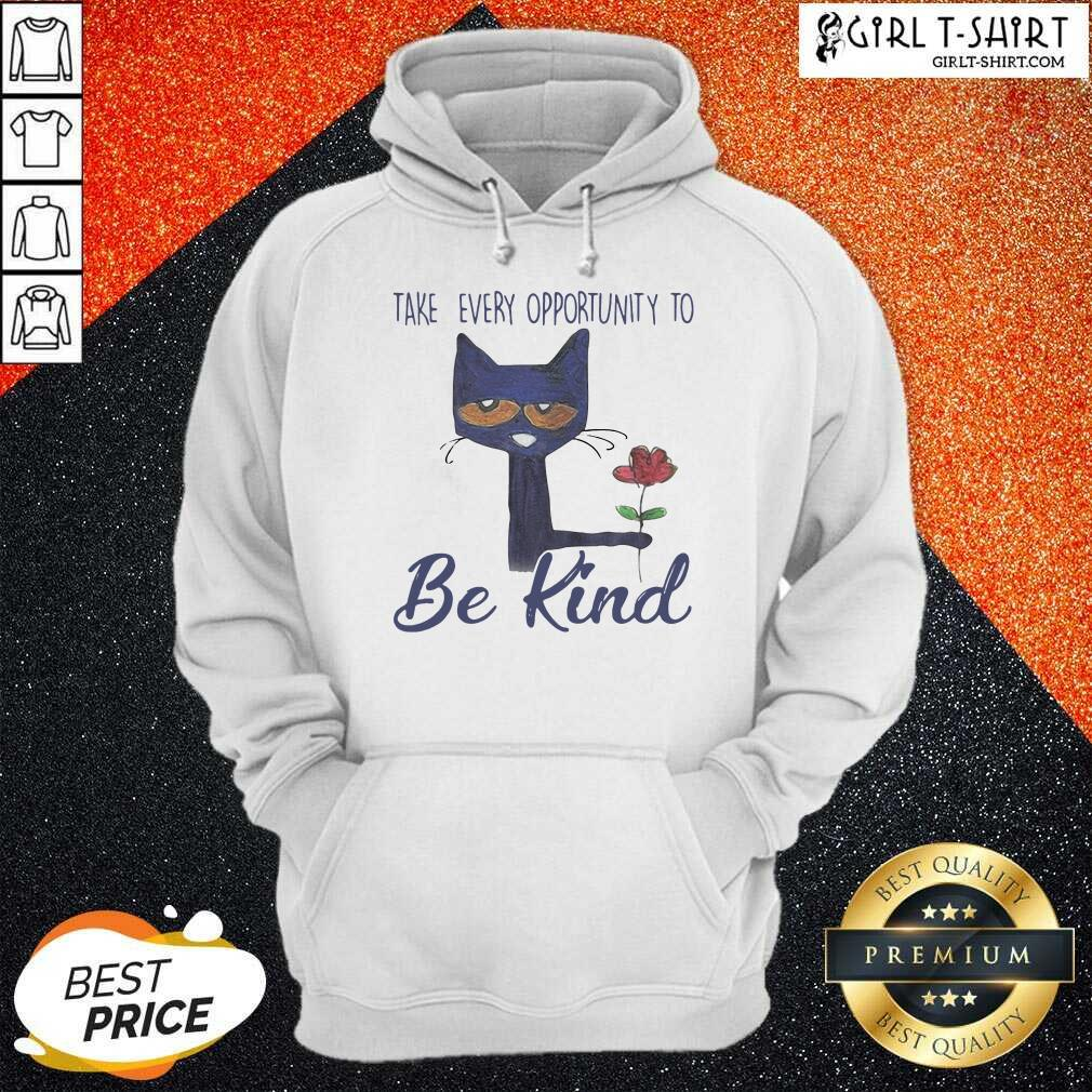 Cat Take Every Opportunity Be Kind Hoodie- Design By Girltshirt.com
