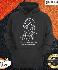 Frybread Power Its A Good Day To Be Indigenous Hoodie-Design By Girltshirt.com