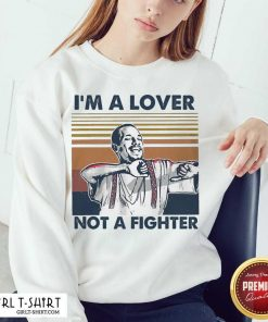 I Blood In Blood Out Cruzito Im A Lover Not A Fighter Vintage Sweatshirt- Design By Girltshirt.com