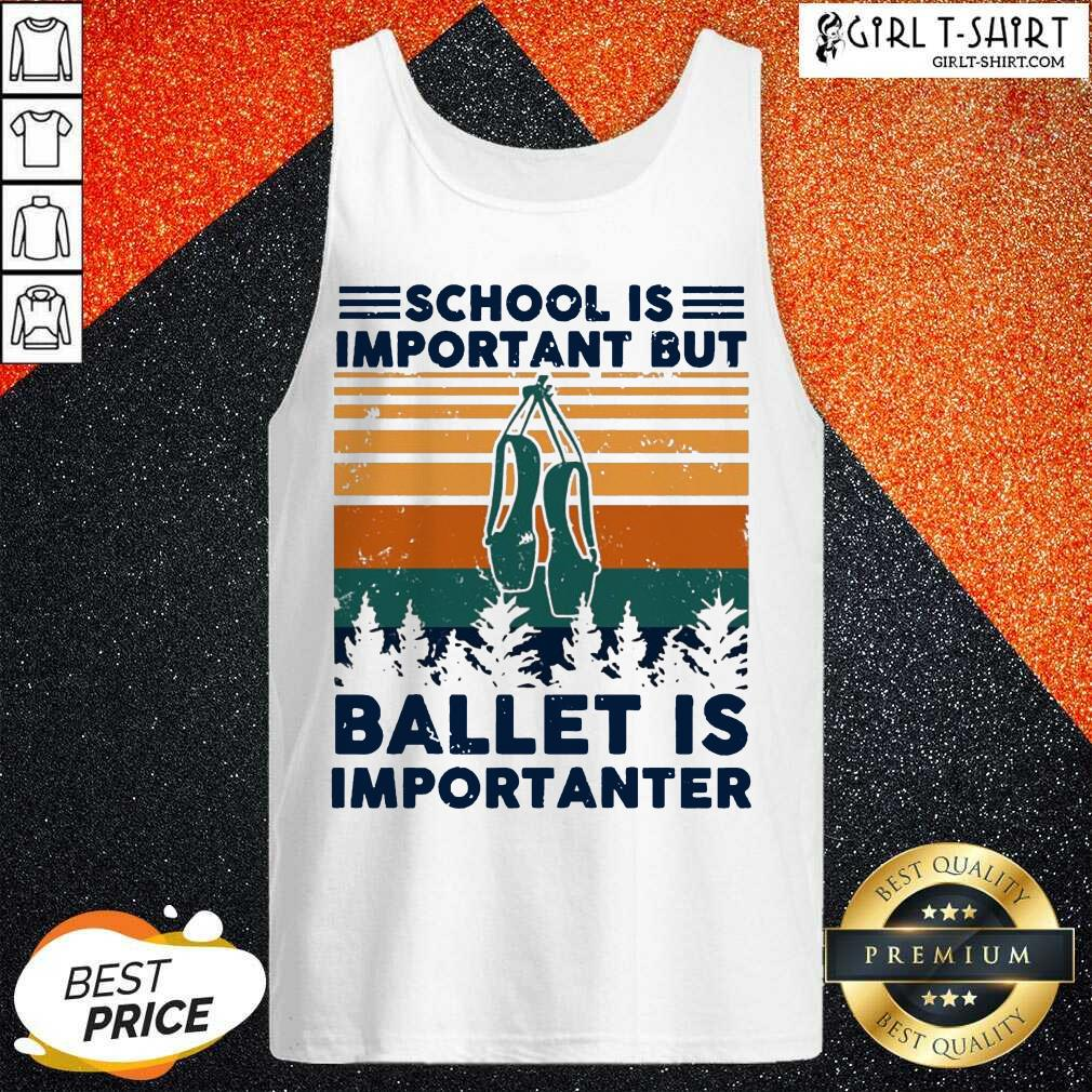 School Is Important But Ballet Is Importanter Vintage Tank Top-Design By Girltshirt.com