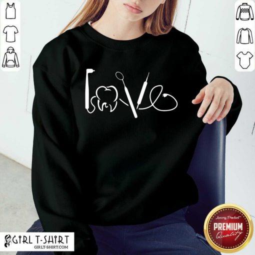 Amour Dentiste Journee Du Dentiste Cadeau Pour Dentiste Sweatshirt - Design By Girltshirt.com
