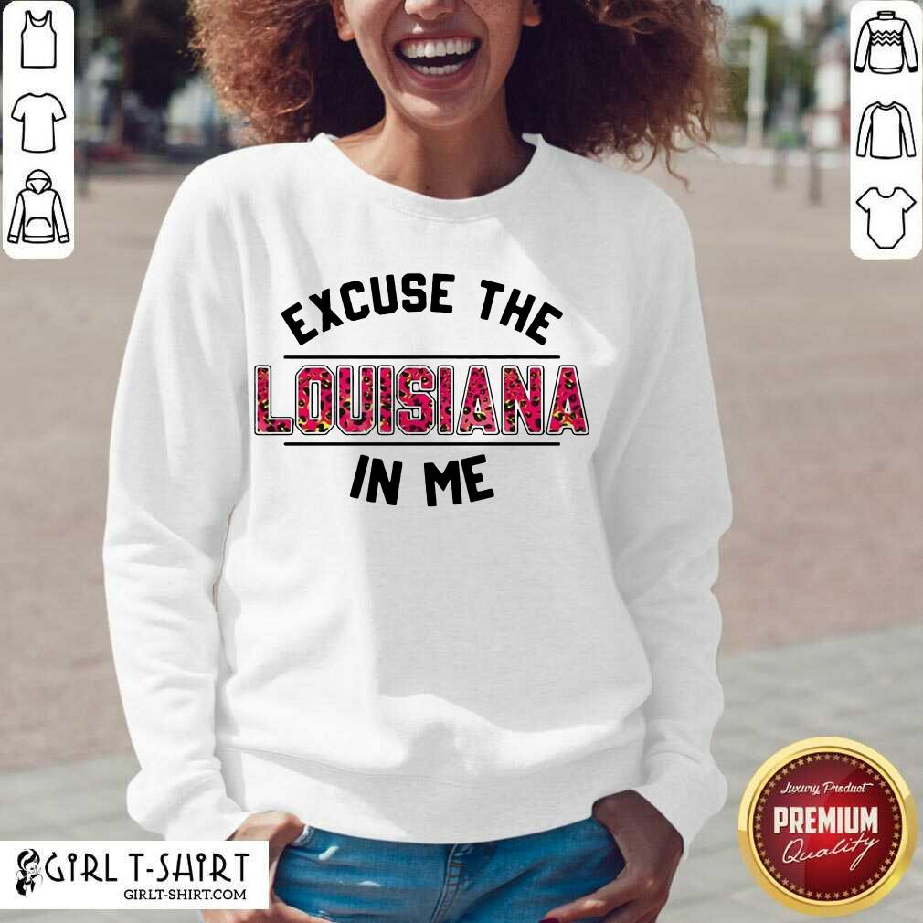 Excuse Louisiana In Me V-neck - Design By Girltshirt.com