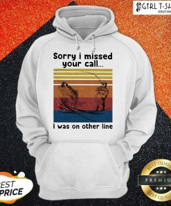 Fishing Sorry I Missed Your Call I Was On The Line Vintage Hoodie-Design By Girltshirt.com