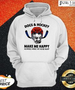 Dogs And Hockey Make Me Happy Humans Make My Head Hurt Hoodie