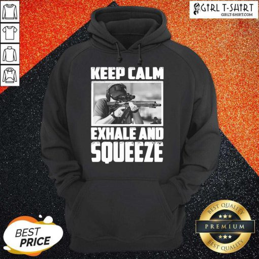 Keep Calm Exhale And Squeeze Hoodie