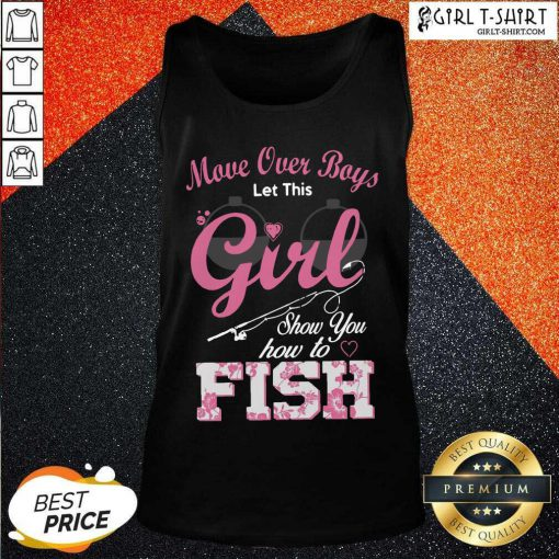 Move Over Boys Let This Girl Show You How To Fish Tank Top