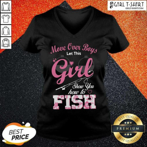 Move Over Boys Let This Girl Show You How To Fish V-neck