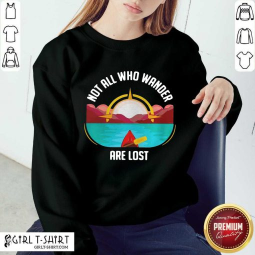 Rowing Not All Who Wander Are Lost Sweatshirt