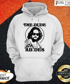 The DuDe Abides Hoodie- Design By Girltshirt.com