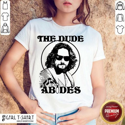 The DuDe Abides Shirt - Design By Girltshirt.com