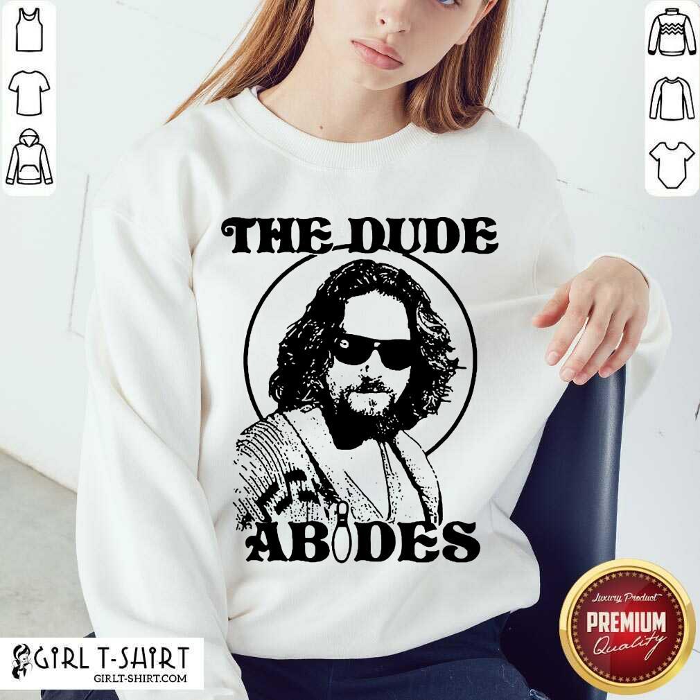 The DuDe Abides Sweatshirt- Design By Girltshirt.com