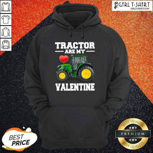 Tractor Are My Valentine Hoodie