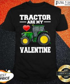 Tractor Are My Valentine Shirt