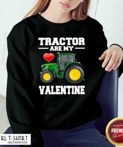 Tractor Are My Valentine Sweatshirt