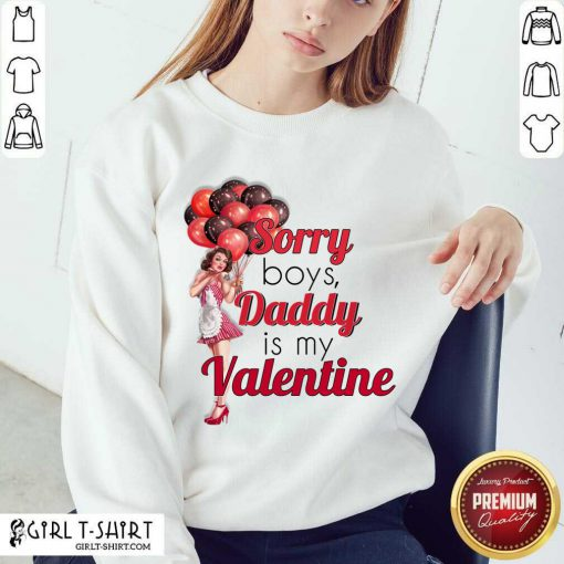 Sorry Boys Daddy Is My Valentine Essential Sweatshirt