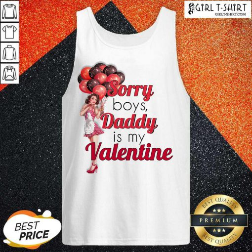 Sorry Boys Daddy Is My Valentine Essential Tank Top