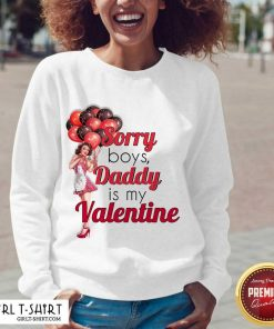 Sorry Boys Daddy Is My Valentine Essential V-neck