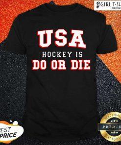 USA Hockey Do Or Die Shirt-Design By Girltshirt.com