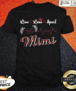 Mimi Live Love Spoil Heartbeat Shirt- Design By Girltshirt.com
