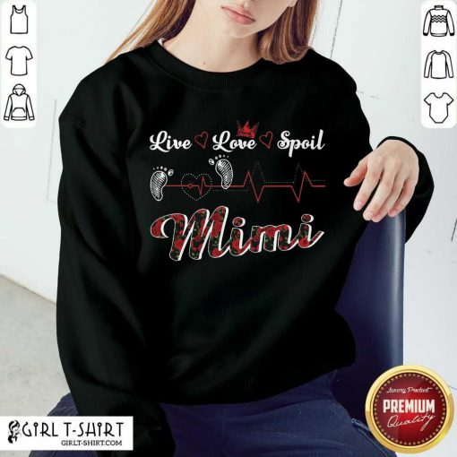 Mimi Live Love Spoil Heartbeat Sweatshirt - Design By Girltshirt.com