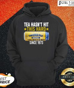 Twisted Original Tea Hasnt Hit This Hard Since 1773 Hoodie-Design By Girltshirt.com