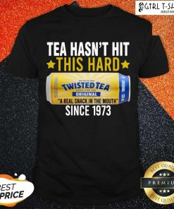 Twisted Original Tea Hasnt Hit This Hard Since 1773 Shirt-Design By Girltshirt.com