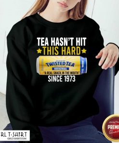 Twisted Original Tea Hasnt Hit This Hard Since 1773 Sweatshirt-Design By 1Tees.com