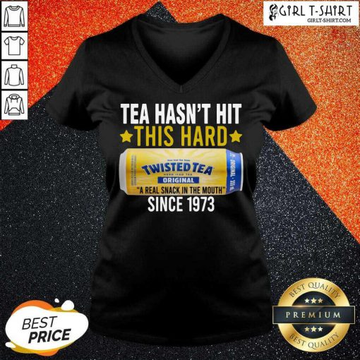Twisted Original Tea Hasnt Hit This Hard Since 1773 V-neck-Design By Girltshirt.com