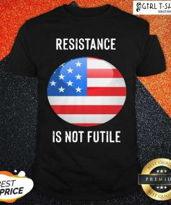 Resistance Is Not Futile American Flag Shirt
