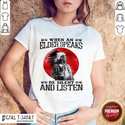 Premium Elder Speaks Silent Listen 2 Shirt