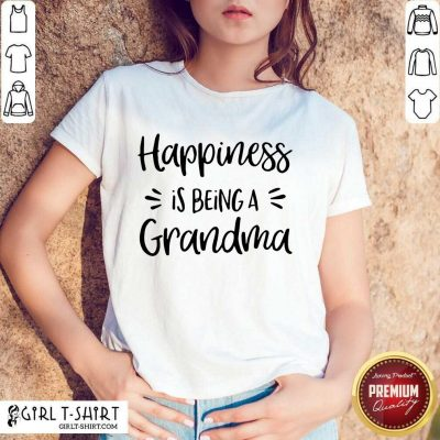Appalled Happiness Is Being A Grandma Shirt