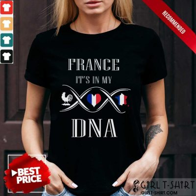 France Its In My DNA Shirt