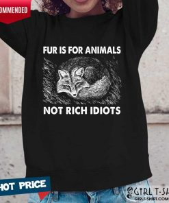 Good Fox Fur Is For Animals Not Rich Idiots Long-Sleeved
