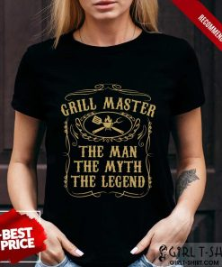Happy Grill Master The Man The Myth The Legend Shirt