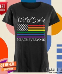 Happy LGBT Flag Equality We The People Means Everyone Ladies Tee