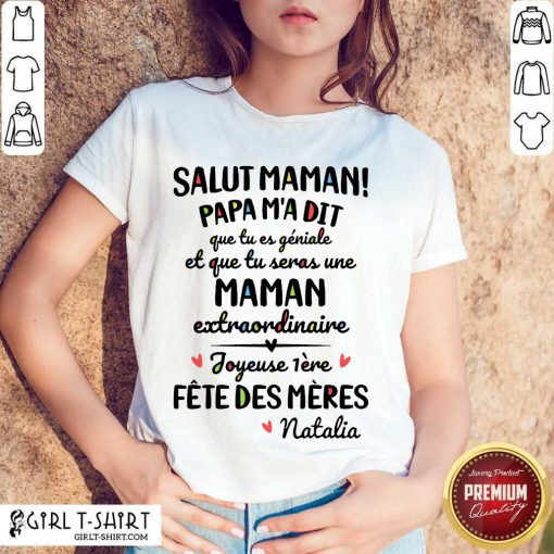 Happy Salut Maman Papa Ma Dit Que Tu Es Geniale Et Que Tu Seras Une Maman Shirt