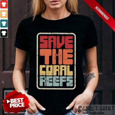 Happy Save The Coral Reefs Vintage Shirt