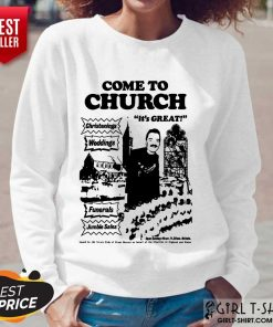 Hot Come To Church Its Great Christenings Weddings Long-Sleeved