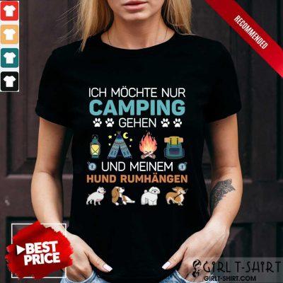 Hot Ich Möchte Nur Camping Gehen Shirt
