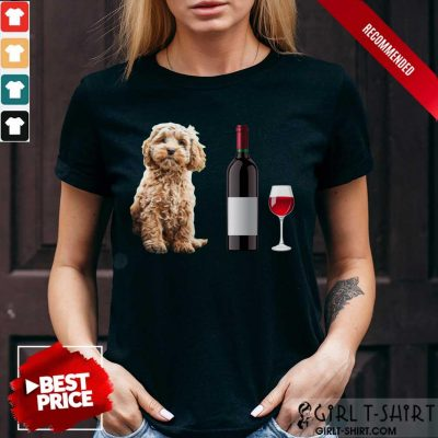 Nice A Woman Cannot Survive On Wine Alone She Also Needs A Cockapoo Shirt