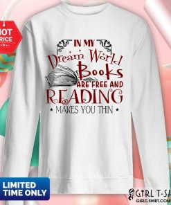 Nice In My Dream World Books Are Free And Reading Makes You Thin Sweater
