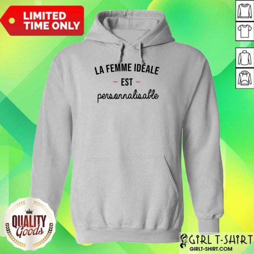 Perfet La Femme Ideale Est Personnalisable Hoodie