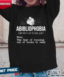 Pretty Abibliophobia NounThe Fear Of Running Out Of Books To Read Long-Sleeved