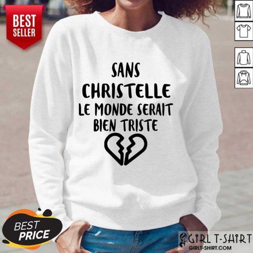 Top Sans Christelle Le Monde Serait Bien Triste Long-Sleeved