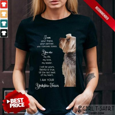 Top Yorkshire Terrier Im Your Friend For Yorkie Lover Shirt