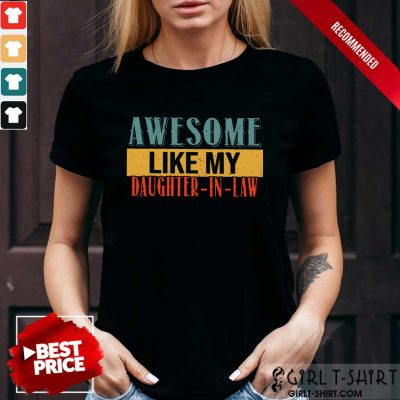 Awesome Like My Daughter In Law Vintage Shirt